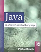 Java: An Object-Oriented Language by Michael…