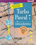 Turbo Pascal 7 : the complete reference / Stephen O'Brien and Steven Nameroff