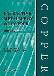 Extractive metallurgy of copper av A. K.…