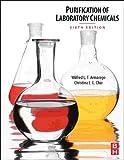 Purification of laboratory chemicals / Wilfred L.F. Armarego, Christina Li Lin Chai