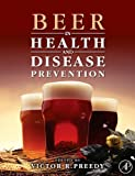 Beer in health and disease prevention / edited by Victor R. Preedy