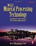 Wills' mineral processing technology : an introduction to the practical aspects of ore treatment and mineral recovery / Barry A.Wills; revised by the staff of the Julius Kruttschnitt Mineral Resource Centre, The University of Queensland; editor Tim Napier-Munn