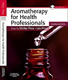 Aromatherapy for health professionals / Shirley Price, Len Price ; foreword by Daniel Pénoël