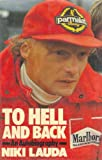 To hell and back : an autobiography / Niki Lauda, written in collaboration with Herbert Völker ; translated from the German by E.J. Crockett
