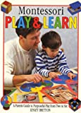 Montessori play & learn : a parents' guide to purposeful play from two to six / Lesley Britton