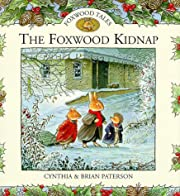 The Foxwood Kidnap (Foxwood Tales) by…