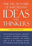 The dictionary of important ideas and thinkers / Chris Rohmann