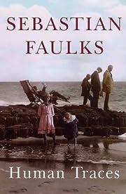 Human traces de Sebastian Faulks