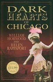Dark Hearts of Chicago de William Horwood