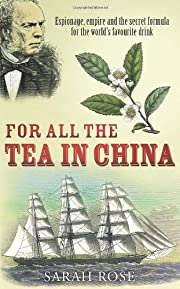 For All the Tea in China: Espionage, Empire…
