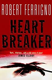 Heartbreaker – tekijä: Robert Ferrigno