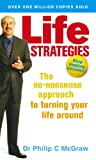 Life strategies : stop making excuses! do what works, do what matters