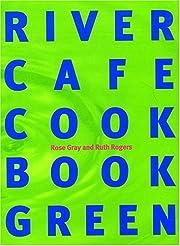 River Cafe Cook Book Green de Rose; Rogers…