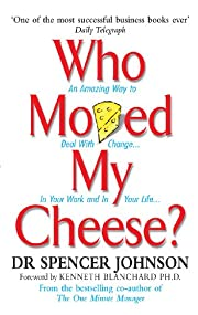 Who Moved My Cheese: An Amazing Way to Deal…
