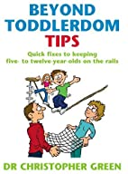 Beyond Toddlerdom Tips: Quick fixes to…