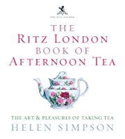 The London Ritz book of afternoon tea : the…