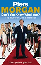 Don't You Know Who I Am?: Insider Diaries of…