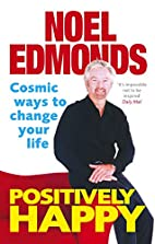 Positively Happy: Cosmic Ways to Change Your…