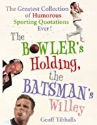 The Bowler's Holding, the Batsman's Willey:…