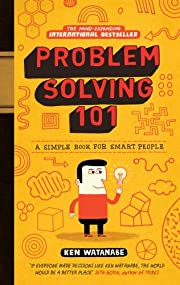 Problem Solving 101: A Simple Book for Smart…