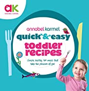 Quick and Easy Toddler Recipes (Quick &…