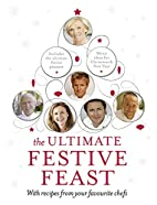 The Ultimate Festive Feast: With Recipes…