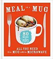 Meal in a Mug: Quick and delicious recipes…