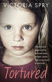 Tortured: Abused and Neglected by Britain's…
