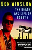 The death and life of Bobby Z / Don Winslow