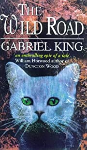 THE WILD ROAD de Gabriel King