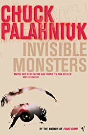 Invisible monsters af Chuck Palahniuk