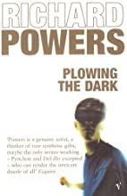 Plowing the Dark by Richard Powers