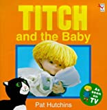 Titch and the baby / Pat Hutchins