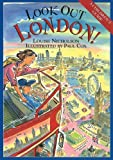 Look out London! / Louise Nicholson ; illustrated by Paul Cox