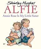 Annie Rose is My Little Sister (Alfie)