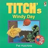 Titch's windy day / Pat Hutchins