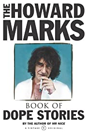 The Howard Marks' Book Of Dope Stories…
