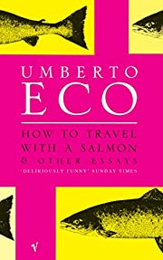 How to Travel with a Salmon and Other Essays…