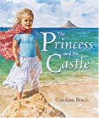 The Princess and the Castle by Caroline…