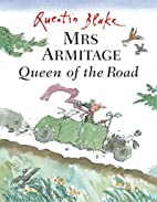 Mrs. Armitage: Queen of the Road by Quentin…