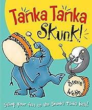Tanka Tanka Skunk! por Steve Webb