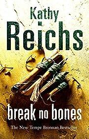 Break No Bones af Kathy Reichs