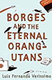 Borges and the Eternal Orangutans by Luís Fernando Verissimo