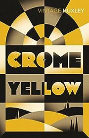 Crome Yellow – tekijä: Aldous Huxley