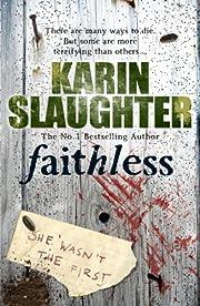 Faithless: (Grant County series 5) par Karin…