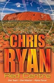 Alpha Force: Red Centre: Book 5 de Chris…