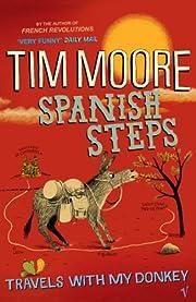 Spanish Steps: Travels With My Donkey af Tim…