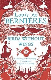 Birds Without Wings. Louis de Bernires de…