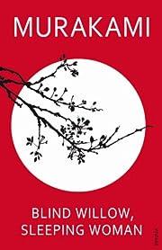 Blind Willow, Sleeping Woman par Haruki…
