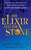 The elixir and the stone : a history of magic and alchemy / Michael Baigent and Richard Leigh